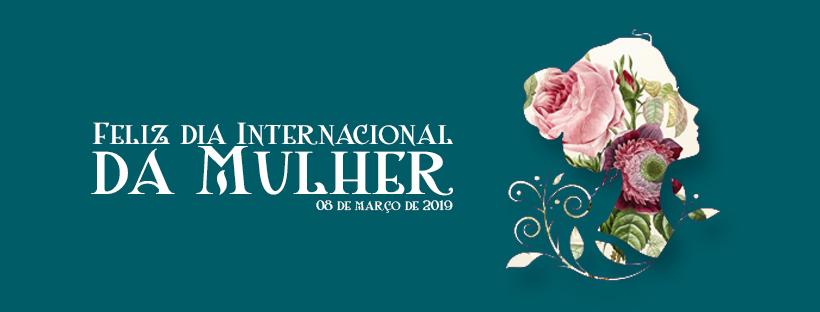 Dia Internacional das Mulheres que costuram, bordam, cozinham, lutam, votam, amam, ensinam...