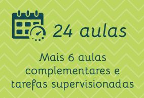 24 aulas. Mais 6 aulas complementares e tarefas supervisionadas